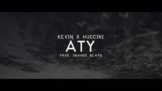Kevin x Huccini - ATY (prod. Grande Beats)