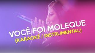 Karaokê/Instrumental | Você Foi Moleque - Sofia Oliveira