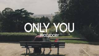 Only You - Soft Emotional Guitar Rap Beat (Prod: EDOBY)