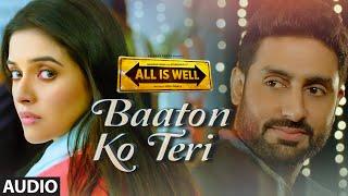 'Baaton Ko Teri' Full AUDIO Song   Arijit Singh   Abhishek Bachchan, Asin   T-Series width=