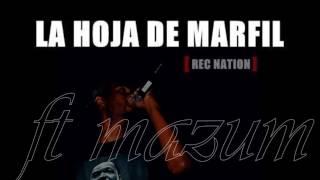 La hoja de marfil feat Mazum ( sao pablo Brasil ) - Quebrando Barreras