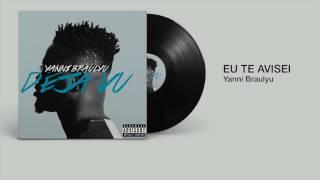 Yanni Braulyu -  Eu te avisei (áudio)