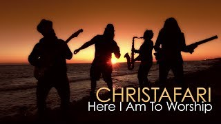 Christafari - Here I Am To Worship (Official Music Video)