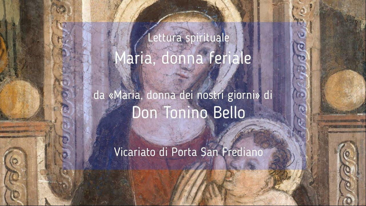 """01 – Maria, donna feriale – Lettura spirituale: """"Maria, donna dei nostri giorni"""" di don Tonino Bello"""