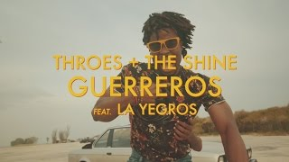 Throes + The Shine - Guerreros (feat. La Yegros)