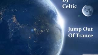 Jump Out Of Trance (JOOT) - Dj Celtic (Original Preview Mix)