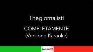 KARAOKE COVER - THEGIORNALISTI - COMPLETAMENTE (BASE MUSICALE)
