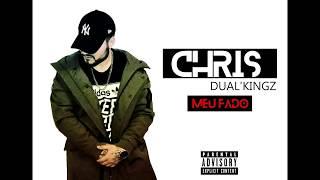 ChrisDual'Kingz - MEU FADO