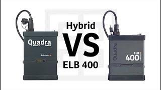 Elinchrom Quadra Hybrid versus ELB 400
