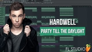 Hardwell - Party Till The Daylight (FL Studio Remake + FLP)