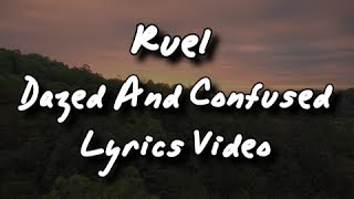 Ruel - Dazed and confused (Lyrics)🎤