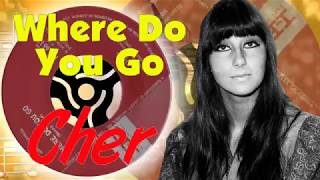 Cher  -  Where Do You Go
