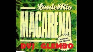 Macarena - Los del Rio ( Remix ) Dvj Glembo HORA LOKA
