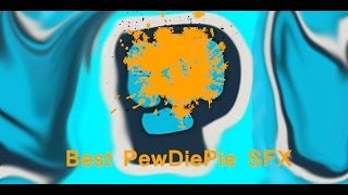 PewDiePie Best Sound Effects - SFX PewDiePie Uses - List of Sound Effects For Your Videos
