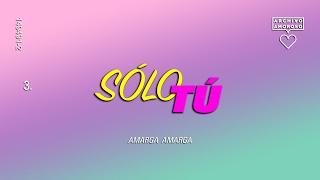 03.Diego & Felipe (Amarga Marga) - Solo tú (Cover Matia Bazar)
