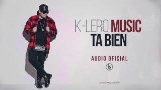 K-lero -  Ta Bien (Audio)