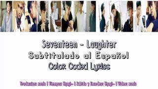 Seventeen - Laughter | 웃음꽃 | (Sub Español - Hangul - Roma) Color Coded.