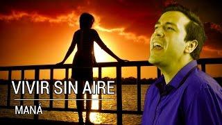 Vivir sin aire - Maná (cover by Henry Slim)