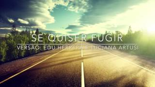 Se quiser fugir - Run Away With Me