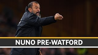 Nuno previews the match up with Watford