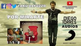 Diego Torres - Por Mirarte (HQ AUDIO) | Diego Torres Audios