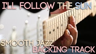 I'll Follow The Sun | Smooth Jazz Backing Track in Bb major