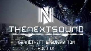 Grandtheft & Sleepy Tom - Hold On