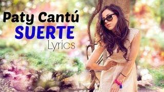 Suerte - Paty Cantú (Lyrics)