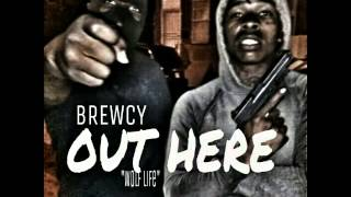 Brewcy - Out Here