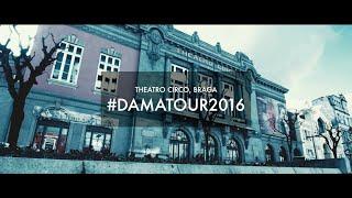 D.A.M.A Live - Theatro Circo , Braga (video report)