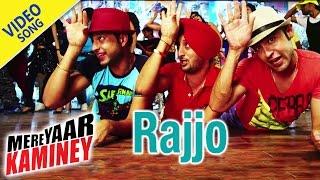 Rajjo Full Song | Karan Kundra, Inderjeet Nikku | Mere Yaar Kaminey | Punjabi Movie Songs
