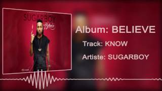 Sugarboy - Know [Official Audio]