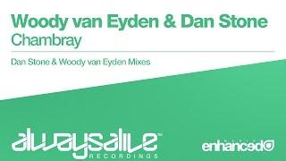 Woody van Eyden & Dan Stone - Chambray (Dan Stone Mix) [OUT NOW]
