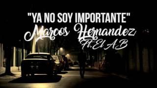 Ya No Soy Importante-Marcos Hernandez ft.El AB (Audio)[ELERREONTHEBEAT]