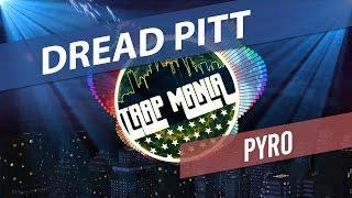 Dread Pitt - Pyro