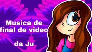 MUSICA DE FINAL DE VÍDEO DA JULIA MINEGIRL