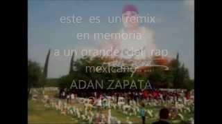ADAN ZAPATA  FT REBELDES KLAN    ZEROTE MC   SAKALA  CARNAL  (REMIX)