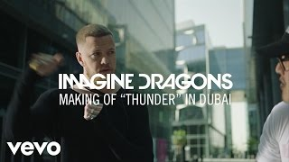 "Imagine Dragons - Making Of ""Thunder"" In Dubai"