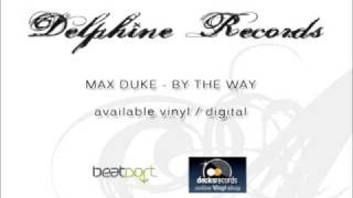 Max Duke - by the way (Delphine Records)
