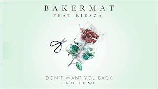 Bakermat feat. Kiesza - Don't Want You Back (Castelle Remix)