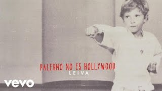 Leiva - Palermo No Es Hollywood (Audio)