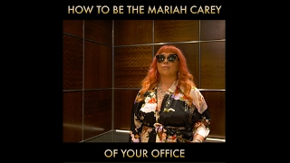 How to be the Mariah Carey of your office