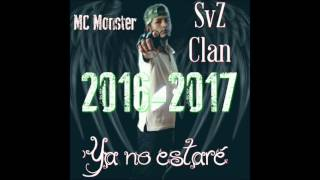 ya no estare mc monster 2016 2017 svz clan