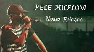 NOSSA RELAÇÃO- PELÉ MILFLOW. (MUSICA NOVA) #tanqueFml