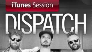 "Dispatch - ""Get Ready Boy"" [iTunes Session]"