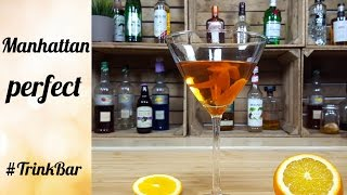 Manhattan Perfect - Cocktail - Rezept - Trinkbar