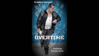 Prophecy Gonzalez - OVERTIME featuring breana marin