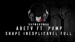 SHAPE INEXPLICÁVEL FULL | TRANQUILO E FAVORÁVEL Feat. PUMP
