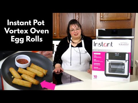 Instant Pot Vortex Oven First Cook and Review | Air Fryer Egg Rolls | What's Up Wednesday!