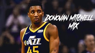 Donovan Mitchell Mix 2018 - I'm Upset ᴴᴰ